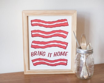 Bring It Home- Bacon Print
