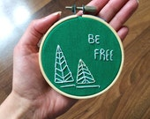 Be Free - Hand Embroidered Hoop Art - Geometric Trees on Evergreen Cotton