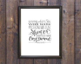 Pink Floyd- Shine on you crazy diamond Print