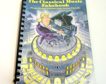 The Classical Music Fakebook - Piano/Organ Edition With Guitar Chords