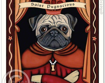 8x10 Pug Art - Saint Pugnacious - Patron Saint of Obstinance - Art print by Krista Brooks