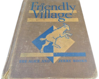 Friendly Village ALICE and JERRY Book Vintage Children's Reader 1936