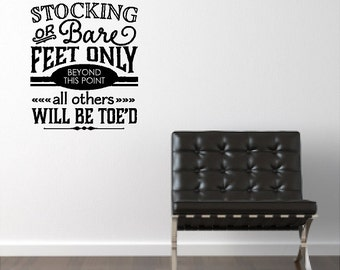 Stocking Or Bare Feet Only.....Remove Shoes Entryway Wall Quotes Words Sayings Removable Foyer Wall Decal Lettering Door Decal