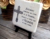 Because  someone we love  is in HEAVEN - tile display with wood stand included