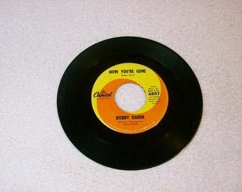 1960s Bobby Darin / Now Youre Gone   / 7 Inch 45rpm  / Capital  Records