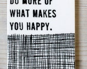 porcelain tag screenprinted text do more of what makes you happy.
