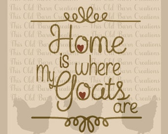 Home is Where My Goats are SVG DXF jpg pdf PNG cutting file