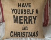 Have Yourself a Merry Little Christmas Pillow Cover - Ready to ship