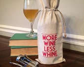 Linen Wine Gift Bag: More WIne Less Whine