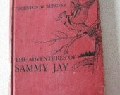 The Adventures of Sammy Jay Thornton W. Burgess hardcover