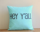 hey y'all pillow cover, southern gift, typography pillow cover, word pillow cover, phrase pillow cover, applique pillow cover,gift for mom
