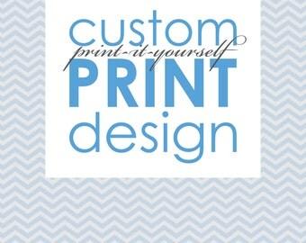 Custom Designed Digital DIY Print it yourself poster