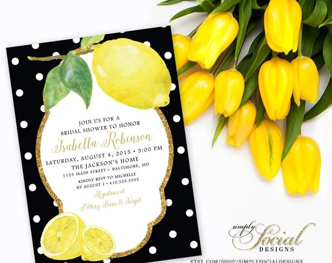 Lemon Bidal Shower Invitation - Lemon with Black and White Polka Dots and Gold Glitter Printable Fresh Squeezed Lemonade Main Squeeze