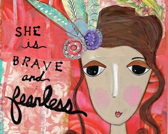 Brave and Fearless - Mixed Media Print