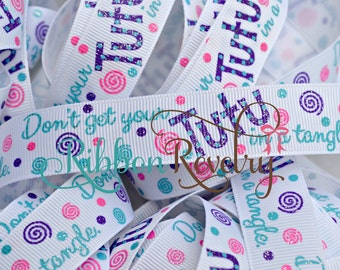 Mom says ~Don't get your tutu in a twist 7/8 inch grosgrain ribbon with glitter