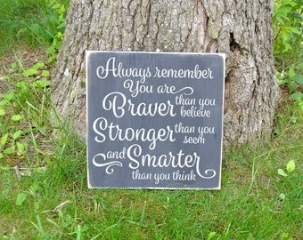 You are braver than you believe quote painted wood sign