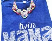 Twin Mama Tee - Women's t-shirt - tee - unisex -tri-blend -  Alternative Apparel