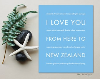 New Zealand, Gift for Men, New Zealand Travel Art, I Love You From Here To NEW ZEALAND, Shown in Light Blue
