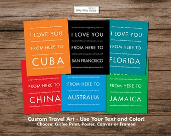 Personalized Travel Art, Wall Decor Gift, Choose Text and Color, Print Poster Canvas Unframed or Framed, I Love You From Here To --