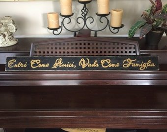 Entri Come Amici, Vada Come Famiglia Italian Enter As Friends, Leave as Family Sign Wall Art Gallery Plaque Wooden Hand Painted U Pick Color