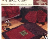 Fabulous Rugs Made Easy - Fllece and Fabric Creations for Your Home - 7 Projects - Leisure Arts Pattern and Instruction Booklet