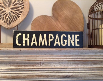 Handmade Wooden Sign - CHAMPAGNE - Rustic, Vintage, Shabby Chic