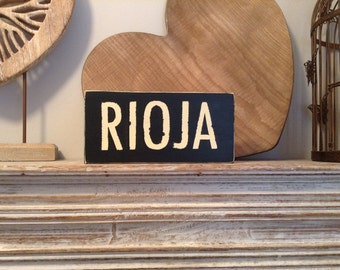 Handmade Wooden Sign - RIOJA - Rustic, Vintage, Shabby Chic