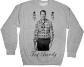 Super Weird TED BUNDY Al Bundy Super Soft Sweatshirt