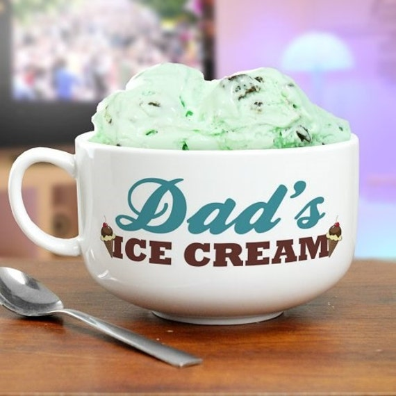 Dad's ice cream bowl