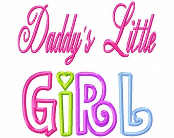 Daddys Little GIRL - Machine Embroidery Design - 7 Sizes