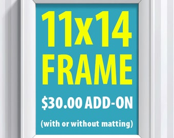 CUSTOM FRAME - 11x14 - white wood - with or without matting