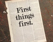 "Art Print: ""first things first"" printed on a repurposed (broken dictionary) book page"
