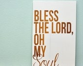 "Wood Sign 12x18 "" Bless the Lord Oh My Soul "" no vinyl"