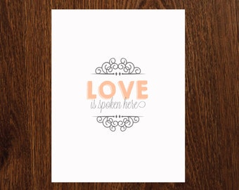 Love is spoken here 8x10 printable