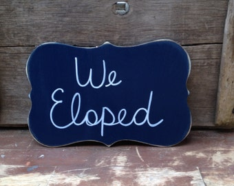 Navy Blue and White We Eloped Sign, Wooden Photo Prop Sign, Marriage Announcement Sign