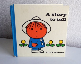 Vintage Dick Bruna Children's Book - A Story to Tell - 1975