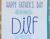Funny Father's Day DILF card - Letterpress Father's Day card for Husband, Boyfriend, Hot DAD, DILF Father's Day card