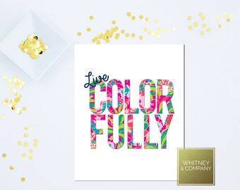 Lilly Pulitzer Inspired Room Decor- Live Colorfully Art Digital Art - DIGITAL INSTANT DOWNLOAD