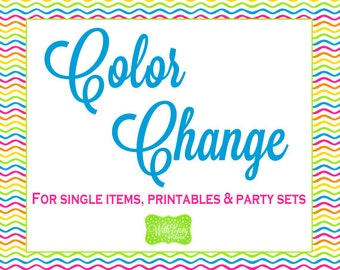 Color Change to Single Items, Printables and Party Sets