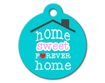 Home Sweet Forever Home - Dog ID Tags, Cat ID Tags, Dog Tags for Dogs, Personalized Pet Tags, Stainless Steel Pet Tags - Rescued Pet ID Tags