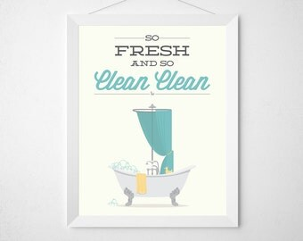 Bathroom Print - So Fresh and so Clean - Poster wall art shower tub hip hop vintage bathtub minimal aqua teal bathroom funny quote tub soap