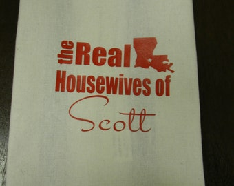 The Real Housewives Kitchen Towel