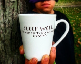RESERVED for E, Sleep Well Mug, I'll Most Likely Kill You Morning, Movie Quote Mug, Book Quote Mug, Pop culture, 80's, 1980's,