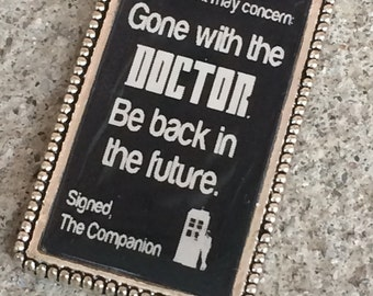 Gone with the Doctor, be back in the future, Handmade Doctor Who Jewelry, Handmade Doctor Who Necklace, Doctor Who Companion Jewelry