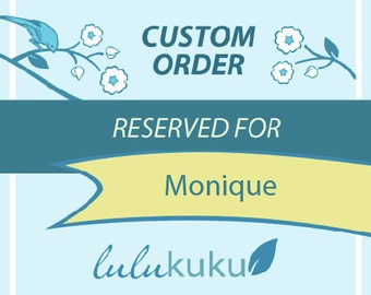 Custom Listing for Monique - expedited shipping