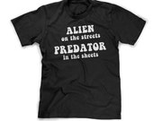 alien in the streets t-shirt predator in the sheets shirt mens novelty tee shirt funny sayings on guys tshirts small medium large xl 2xl 3xl