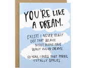 Love Card - Anniversary Card - You're like a dream.