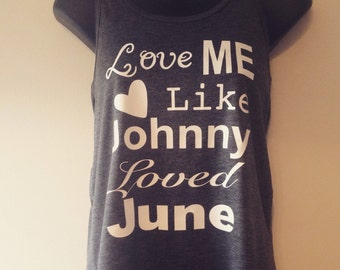 Love Me Like Johnny Loved June Tank