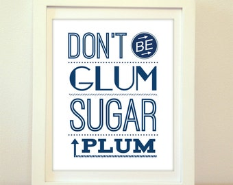 Don't Be Glum Sugar Plum, Home Decor, Quote Print, Kitchen Art, Retro, Wall Art, Kitchen Print, Print, Kitchen, Typography