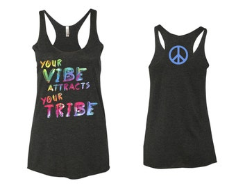 your vibe attracts your tribe tanktop